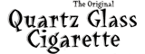 The Original Quartz Glass Cigarette Bat